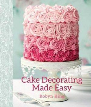 Cake Decorating Books Nz : Cake Decorating Made Easy - Kiwi Families