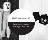 Halloween craft - recycled tin ghosts and egg carton bat